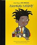 Jean-Michel Basquiat: 41 (Little People, Big Dreams, 41)