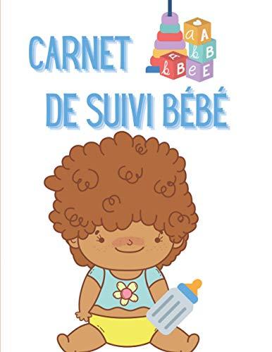 Carnet de suivi bébé: Magnifique Carnet ou journal personnalisé pour mon bébé Bébé | Naissance Cahier De médiation Livre De Suivi Assistante Maternelle pour fille et garçon | à remplir