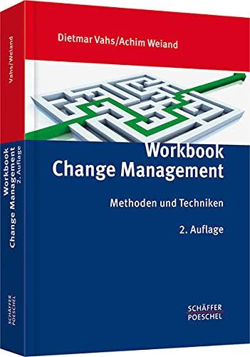 Workbook Change Management: Methoden und Techniken