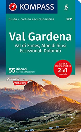 KOMPASS guida escursionistica Val Gardena, Val di Funes, Alpe di Siusi italienische Ausgabe: Wanderführer mit Extra-Tourenkarte 1:35.000, 55 Touren, GPX-Daten zum Download. Italienische Ausgabe.: 5735