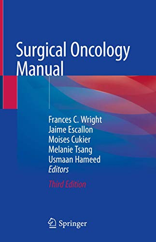 Compare Textbook Prices for Surgical Oncology Manual 3rd ed. 2020 Edition ISBN 9783030483623 by Wright, Frances C.,Escallon, Jaime M.,Cukier, Moises,Tsang, Melanie E.,Hameed, Usmaan