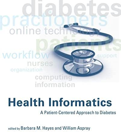 Health Informatics: A Patient-Centered Approach to Diabetes (The MIT Press)