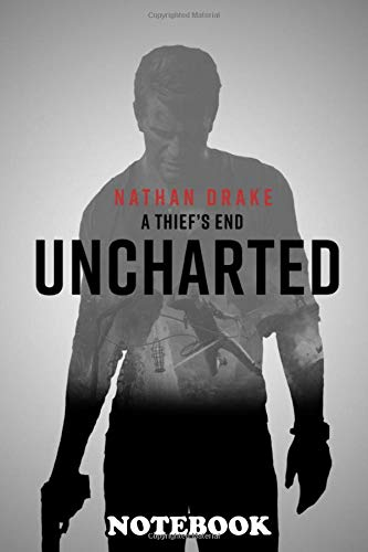 """Notebook: Poster From The Video Game Uncharted 4 A End , Journal for Writing, College Ruled Size 6"""" x 9"""", 110 Pages"""
