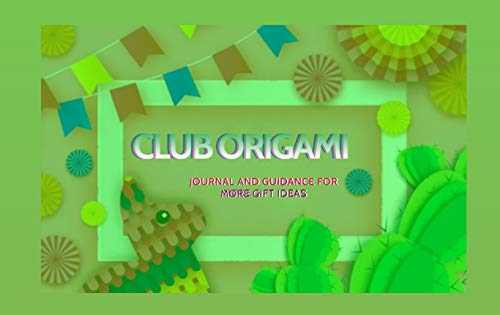 Club Origami Journal And Guidance For More Gift Ideas (English Edition)
