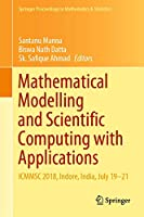 Mathematical Modelling and Scientific Computing with Applications: ICMMSC 2018, Indore, India, July 19–21 Front Cover