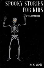 Spooky Stories for Kids Volume III: A short (25 page) collection of short stories for Halloween bags