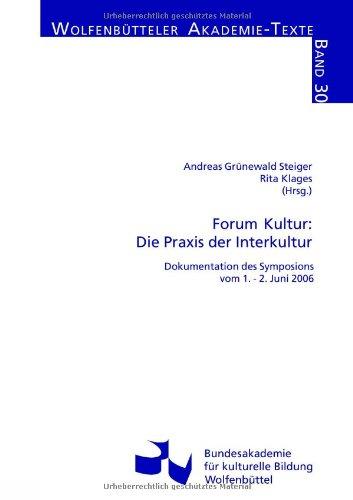Forum Kultur: Die Praxis der Interkultur (Wolfenbütteler Akademie-Texte)