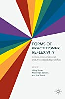 Forms of Practitioner Reflexivity: Critical, Conversational, and Arts-Based Approaches