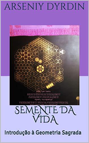 Semente da Vida: Introdução à Geometria Sagrada (Portuguese Edition)