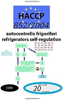 Autocontrollo frigoriferi - Refrigerators self-regulation (CCP2): 852/2004 - HACCP documento di autocontrollo - self-regulation document  (CCP2) (852/2004 HACCP)
