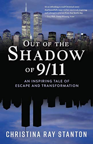 Out of the Shadow of 9/11: An Inspiring Tale of Escape and Transformation