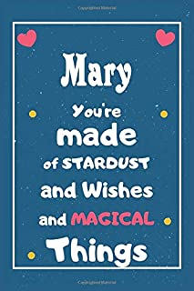 Mary You are made of Stardust and Wishes and MAGICAL Things: Personalised Name Notebook, Gift For Her, Christmas Gift, Gif...