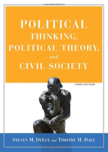 Political Thinking, Political Theory, and Civil Society (3rd Edition)