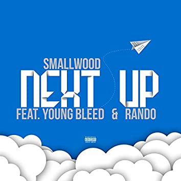Next Up (feat. Young Bleed & Rando)