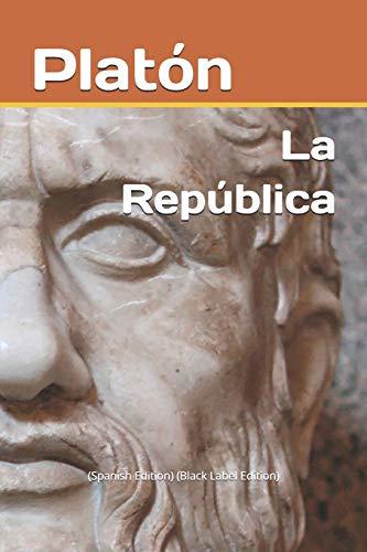 La República: (Spanish Edition) (Black Label Edition)