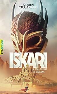 Iskari, tome 1 : Asha, tueuse de dragons par Kristen Ciccarelli