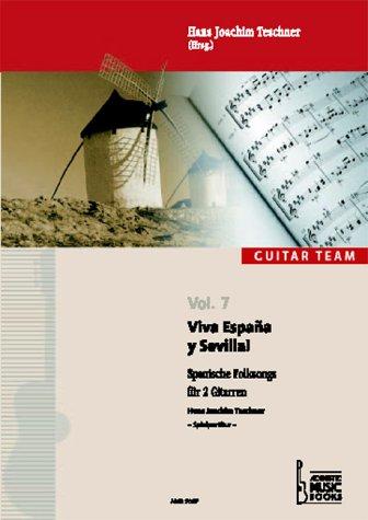 Viva Espana y Sevilla!, für 2 Gitarren (Guitar Team / Spielliteratur für Gitarrenensembles)