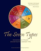 The Seven Types: Psychosynthesis Typology: Discover Your Five Dominant Types