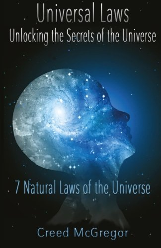 Compare Textbook Prices for Universal Laws: Unlocking the Secrets of the Universe: 7 Natural Laws of the Universe  ISBN 9781530189960 by McGregor, Creed