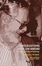 Conversations With Lew Binford: Drafting the New Archaeology