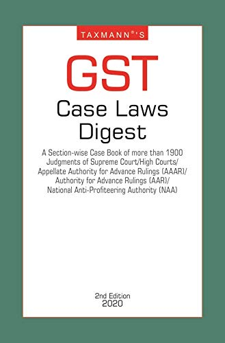 Taxmann's GST Case Laws Digest (2nd Edition 2020) (English Edition)
