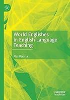 World Englishes in English Language Teaching