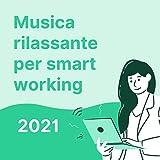 Musica rilassante per smart working 2021