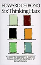 Six Thinking Hats: An Essential Approach to Business Management by Edward De Bono (1985-05-03)