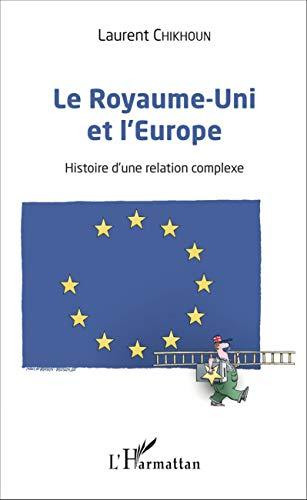 Le Royaume-Uni et l'Europe: Histoire d'une relation complexe
