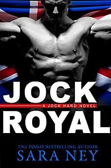 Jock Royal (Jock Hard Book 4) by [Sara Ney]