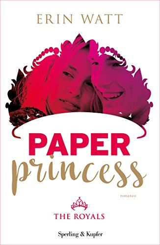 Paper Princess (versione italiana) (Serie The Royals Vol. 1)