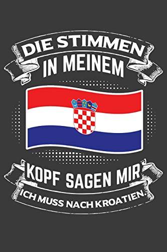 Die Stimmen in meinem Kopf sagen mir ich muss nach Kroatien: Jahres-Kalender 2020 DinA 5 Kalender für Weltenbummler und Reise-Fans Terminplaner