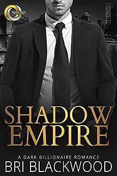 Shadow Empire: A Dark Billionaire Romance (Broken Cross Book 4) by [Bri Blackwood]