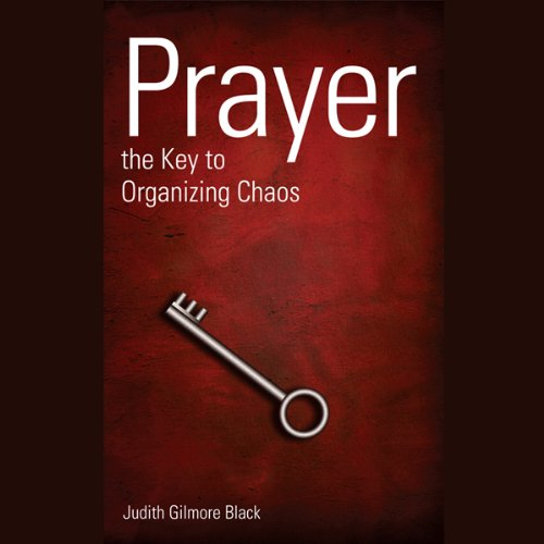 Prayer: The Key To Organizing Chaos audiobook cover art
