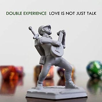 Love Is Not Just Talk