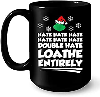 Hate Hate Double Hate Loathe Entirely Mr Grinch Christmas Funny Christmas Coffee Mug 11 Oz, Best Gift For Christmas, Christmas Coffee Mug, Gift For Christmas
