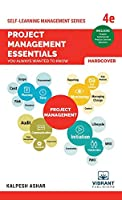 Project Management Essentials You Always Wanted To Know: 4th edition