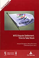 WTO Dispute Settlement: Time to Take Stock (College of Europe Studies)