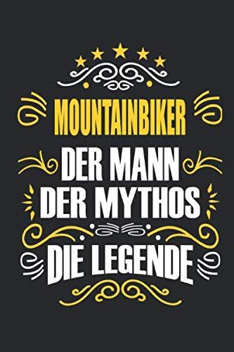 Mountainbiker Der Mann Der Mythos Die Legende: Notizbuch, Geschenk Buch mit 110 linierten Seiten