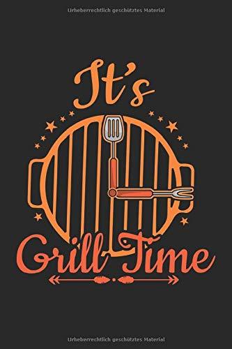 It'S Grill Time: Leeres DIY Grillbuch und Notizheft Dot Grip für Grillmeister zum selbst eintragen und notieren. Grill Notizbuch für Rezepte, ... grillen. Ideal für BBQ Smoker und Grillfans