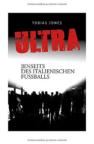 ULTRA - Jenseits des italienischen Fußballs