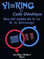 Yi-king et code génétique. Une clé cachée de la vie de Schonberger