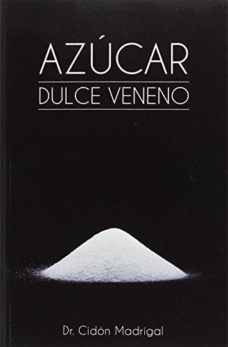 Azúcar. Dulce veneno