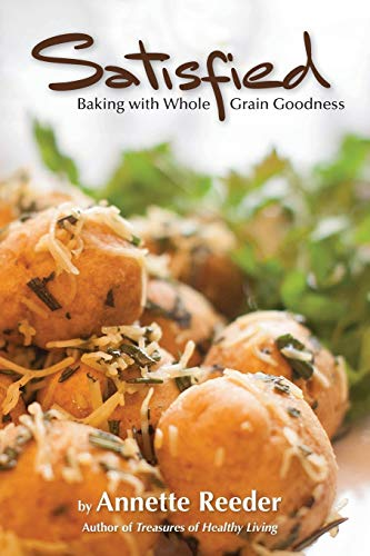 Satisfied: Baking with Whole Grain Goodness