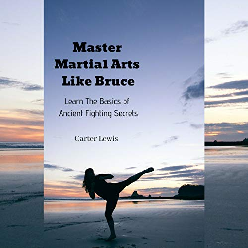 Master Martial Arts Like Bruce audiobook cover art