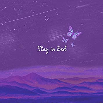 Stay in Bed (feat. Joey Bsngr)