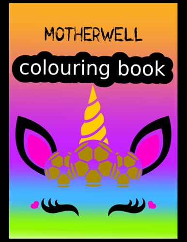 Motherwell Colouring Book: Motherwell FC Coloring Book, Motherwell Football Club, Motherwell FC Drawings, Motherwell FC Book, Motherwell FC