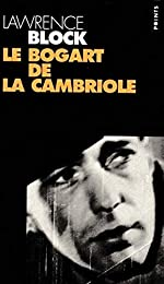 Le Bogart de la cambriole de Lawrence Block