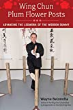 Wing Chun Plum Flower Posts: Advancing the Legwork of the Wooden Dummy (English Edition)