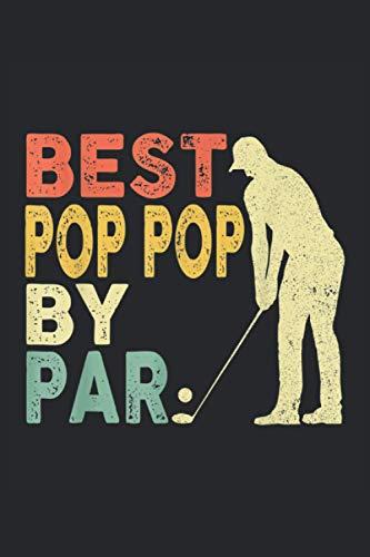 Best pop pop by par: Golf, Golfer Notizbuch. Ein Taschenbuch A5 mit 108 karierte Seiten. Ein Motiv für die gern golfen, Golfspieler, Golfer, Youngtimer und Oldtimer.